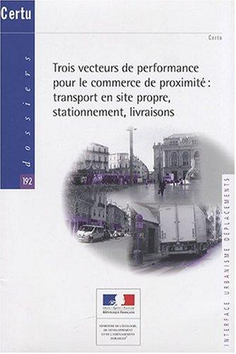 Trois vecteurs de performance pour le commerce de proximit : transport en site propre, stationnement, livraisons