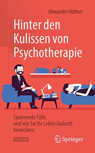 Bereichern Behandlung (Hinter den Kulissen von Psychotherapie: Spannende Fälle und wie Sie Ihr Leben dadurch bereichern)