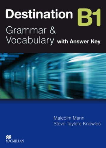 Destination B1. Grammar and vocabulary. Student's book. With key. Per le Scuole superiori