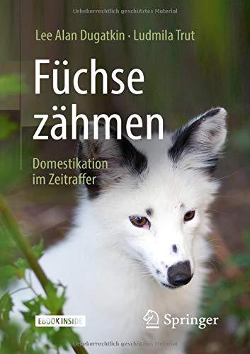 Füchse zähmen: Domestikation im Zeitraffer