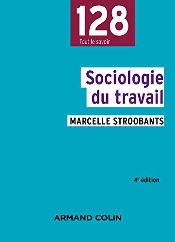 Sociologie du travail - 4e éd. par Marcelle Stroobants