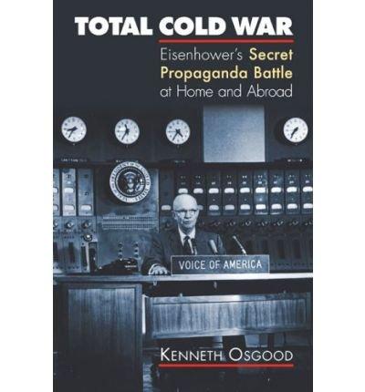 Total Cold War: Eisenhower's Secret Propaganda Battle at Home and Abroad (Hardback) - Common