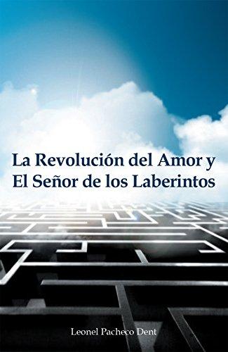 Descargar Libro La Revolucion del Amor y El Señor de los Laberintos de Leonel Pacheco Dent