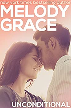 Unconditional (A Beachwood Bay Love Story Book 6) (English Edition) par [Grace, Melody]