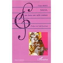 Salsa : Une danse aux mille couleurs de Claire Hertz,Saul Escalona (Préface) ( 27 février 2007 )