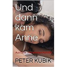 Und dann kam Anne: Aus Liebe zum devoten Hotwife (German Edition)