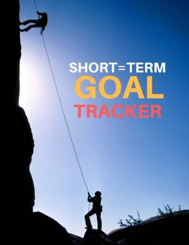 Short-Term Goal Tracker: Goal Tracker Planner to Write and Track Goals 60 Pages 8.5x11 Inch (Track Print Shorts)