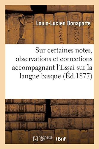 Remarques sur certaines notes, certaines observations et certaines corrections: dont M. J. Vinson a accompagné l'Essai sur la langue basque par Louis-Lucien Bonaparte