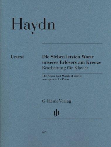 Die Sieben letzten Worte unseres Erlösers am Kreuze : Bearbeitung für Klavier | Haydn, Joseph (1732-1809)