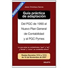 Guía práctica de adaptación al nuevo PGC: Del PGC de 1990 al nuevo PGC y PGC Pymes (FINANZAS Y CONTABILIDAD)