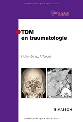 TDM en traumatologie (Ancien Prix éditeur : 114 euros)