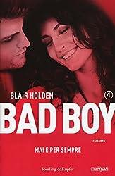 Mai e per sempre. Bad boy: 4
