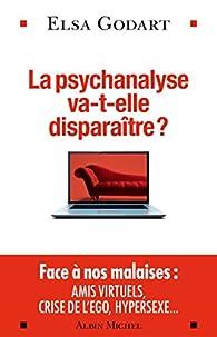 La Psychanalyse va-t-elle disparaître ? par Elsa Godart