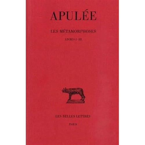 Les Métamorphoses. Tome I : Livres I-III