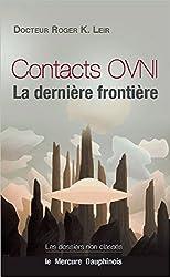 Contacts OVNI - La dernière frontière
