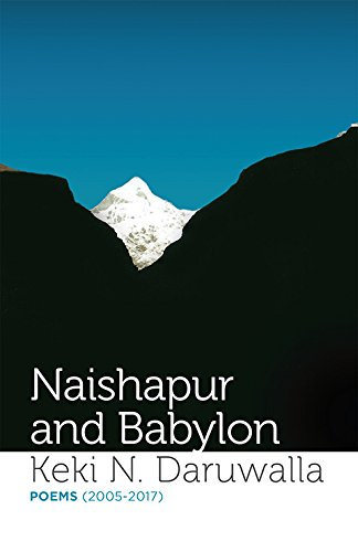 Naishapur and Babylon: Poems (2005–2017)