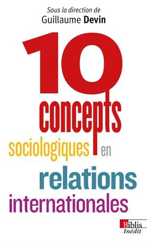 Dix concepts sociologiques en relations internationales