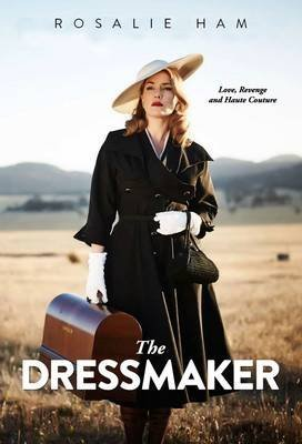 [(The Dressmaker)] [Author: Rosalie Ham] published on (June, 2016)