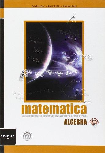 Matematica. Algebra. Con espansione online. Per la Scuola media