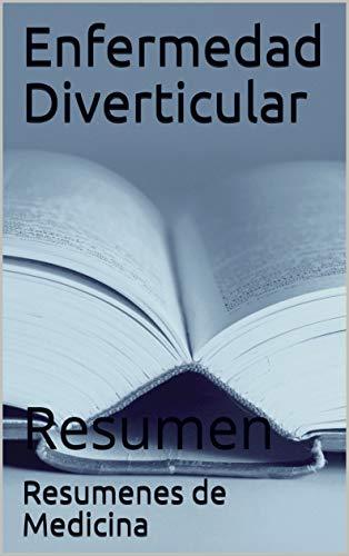 Enfermedad Diverticular: Resumen (Spanish Edition)