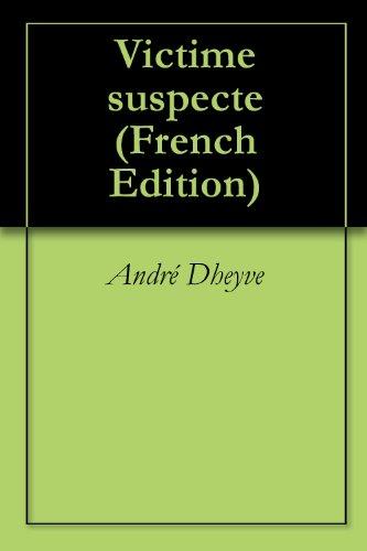 Victime suspecte par [Dheyve, André]