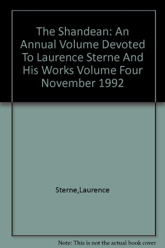 The Shandean: An Annual Volume Devoted To Laurence Sterne And His Works Volume Four November 1992