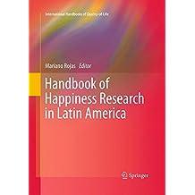 Handbook of Happiness Research in Latin America (International Handbooks of Quality-of-Life)