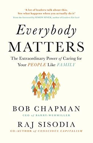 Everybody Matters : The Extraordinary Power of Caring for Your People Like Family par Bob Chapman