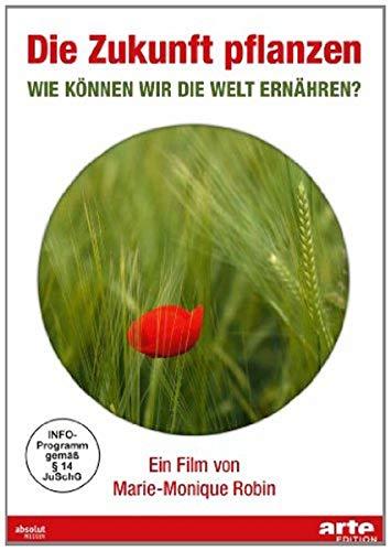 Zukunft pflanzen - Wie können wir die Welt ernähren? (Pflanzen Können)