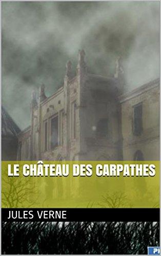Le Château des Carpathes     ( illustré ) par Jules Verne