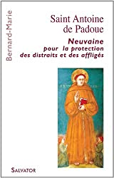 Saint Antoine de Padoue neuvaine pour la protection des distraits et des affligés