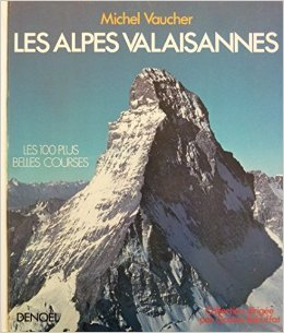Les Alpes Valaisannes - Les 100 plus belles courses de Michel Vaucher ,Gaston Rébuffat (Sous la direction de) ( 11 juin 1993 ) par Gaston Rébuffat (Sous la direction de) Michel Vaucher
