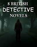 8 British Detective Novels: Box Set (English Edition)