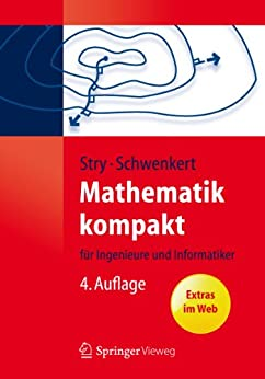 Mathematik kompakt: für Ingenieure und Informatiker (Springer-Lehrbuch) von [Stry, Yvonne, Schwenkert, Rainer]