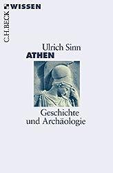 Athen: Geschichte und Archäologie