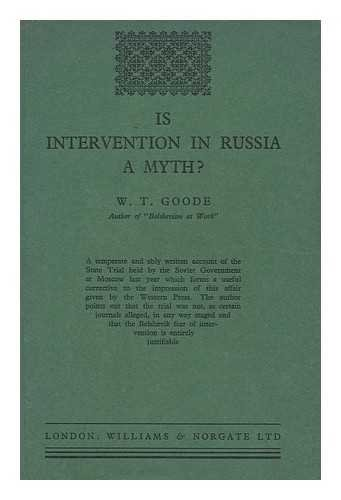 Is Intervention in Russia a Myth? : an Excursion Into Recent Political History / by Wm. T. Goode