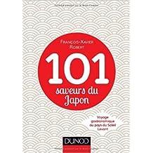 101 saveurs du Japon - Voyage gastronomique au pays du Soleil Levant de François-Xavier Robert ( 15 avril 2015 )