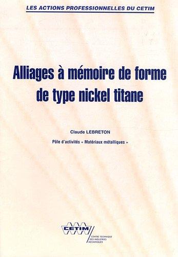 Alliages à mémoire de forme de type nickel titane