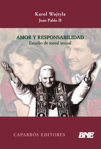 Amor y Responsabilidad: Estudio de Moral Sexual por Karol Wojtyla