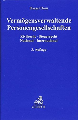 Vermögensverwaltende Personengesellschaften: Zivilrecht - Steuerrecht, National - International