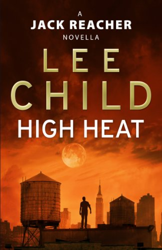 High Heat: (A Jack Reacher Novella) (Kindle Single) (Jack Reacher Short Stories)