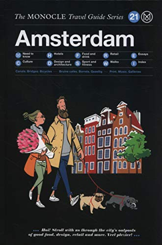 Amsterdam: The Monocle Travel Guide Series: The Monocle Travel Guide Series 21