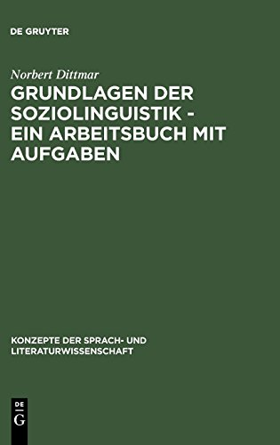 Grundlagen der Soziolinguistik - Ein Arbeitsbuch mit Aufgaben (Konzepte der Sprach- und Literaturwissenschaft, Band 57)