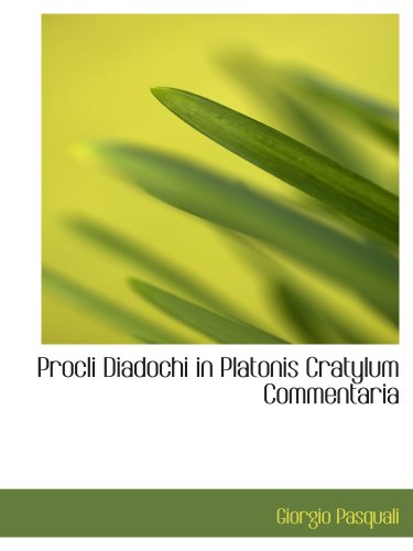 Procli Diadochi in Platonis Cratylum Commentaria