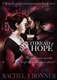 Book cover image for Thread of Hope (Choices and Consequences Book 2)