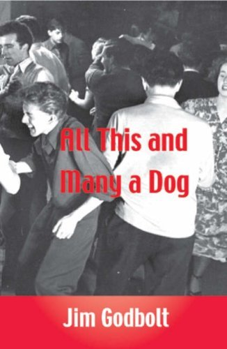 All This and Many a Dog by Jim Godbolt (2007-04-02)