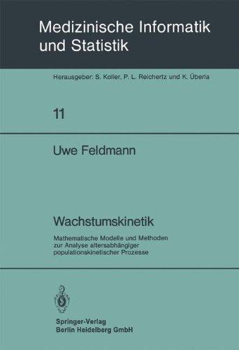 Wachstumskinetik: Mathematische Modelle und Methoden zur Analyse Altersabhängiger Populationskinetischer Prozesse (Medizinische Informatik, Biometrie und Epidemiologie) (German Edition)