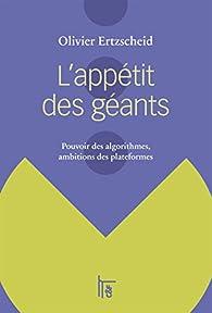 L'appétit des géants par Olivier Ertzscheid