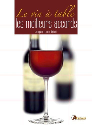 Le vin à table : Les meilleurs accords par Jacques-Louis Delpal