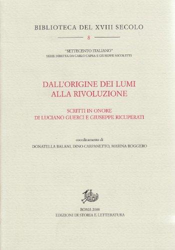 Dall'origine dei Lumi alla Rivoluzione. Scritti in onore di Luciano Guerci e Giuseppe Ricuperati